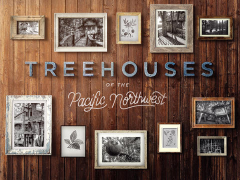Treehouses of the Pacific Northwest