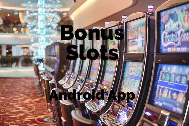 Bonus Slots - Casino Slot Machine App for Android