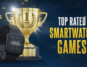 Smartwatch Games - Top Rated and How to Download