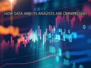 HOW DATA AND ITS ANALYSTS ARE OMNIPRESENT