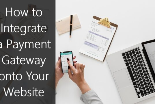 How to Integrate a Payment Gateway onto Your Website