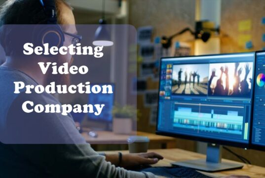 8 Tips for Selecting the Best Video Production Company