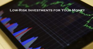 Low-Risk Investments for Your Money