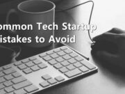 Common tech startup mistakes to avoid