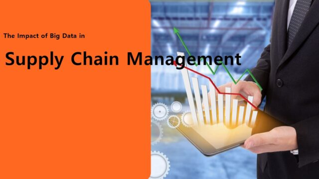 The Impact of Big Data in Supply Chain Management