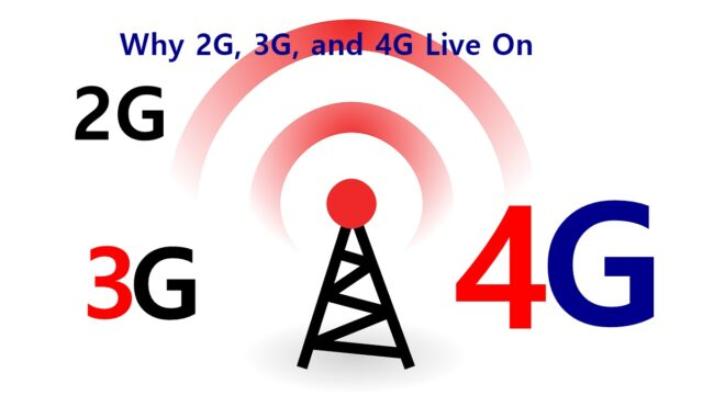 Why 2G, 3G, and 4G Live On