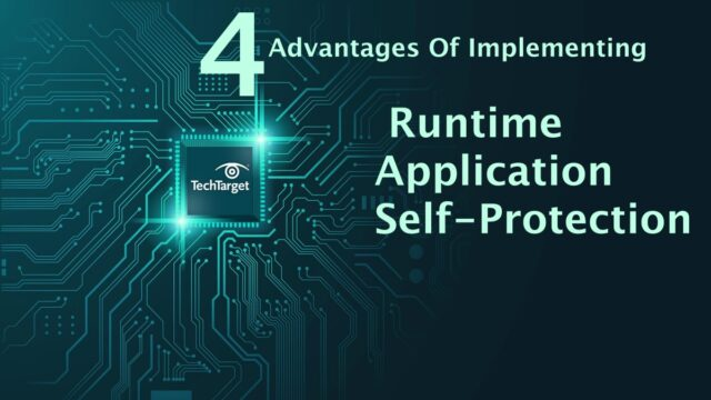 4 Advantages Of Implementing The Runtime Application Self-Protection