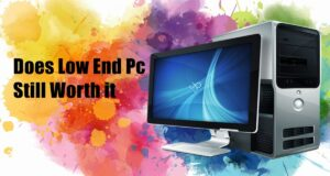 Does Low end Pc still worth it