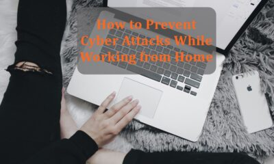 How to Prevent Cyber Attacks While Working from Home