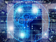 SKILLS YOU REQUIRE TO ACE IN THE FIELD OF INFORMATION TECHNOLOGY