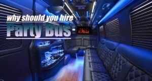 Why should one hire a party bus
