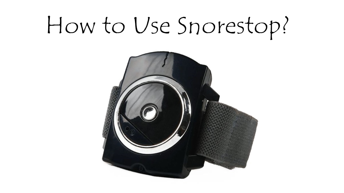 How to Use Snorestop?